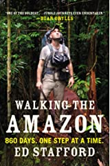 Walking the Amazon: 860 Days. One Step at a Time. Kindle Edition