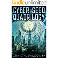 Cyber Seed Quadrilogy: The Complete Box Set (Books 1-4 of the Near-Future Sci-Fi Technothriller Series) (English Edition…