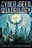 Cyber Seed Quadrilogy: The Complete Box Set (Books 1-4 of the Near-Future Sci-Fi Technothriller Series) (English Edition)