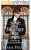 The Sweetest Kiss: A Duke's Life: The Scandalous Brother (Sons of Worthington Book 1)