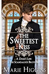 The Sweetest Kiss: A Duke's Life: The Scandalous Brother (Sons of Worthington Book 1) Kindle Edition