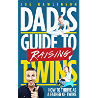 Dad's Guide to Raising Twins: How to Thrive as a Father of Twins (English Edition)