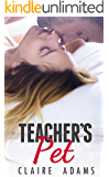 Teacher's Pet - A Standalone Novel (A Teacher Student Romance)