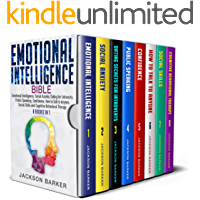 Emotional Intelligence Bible: Emotional Intelligence, Social Anxiety, Dating for Introverts, Public Speaking, Confidence…