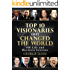 Top 10 Visionaries that Changed the World: 500 Life and Business Lessons