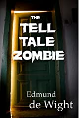 The Tell-Tale Zombie Kindle Edition