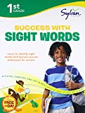 1st Grade Success with Sight Words: Activities, Exercises, and Tips to Help Catch Up, Keep Up, and Get Ahead (Sylvan Language Arts Workbooks)