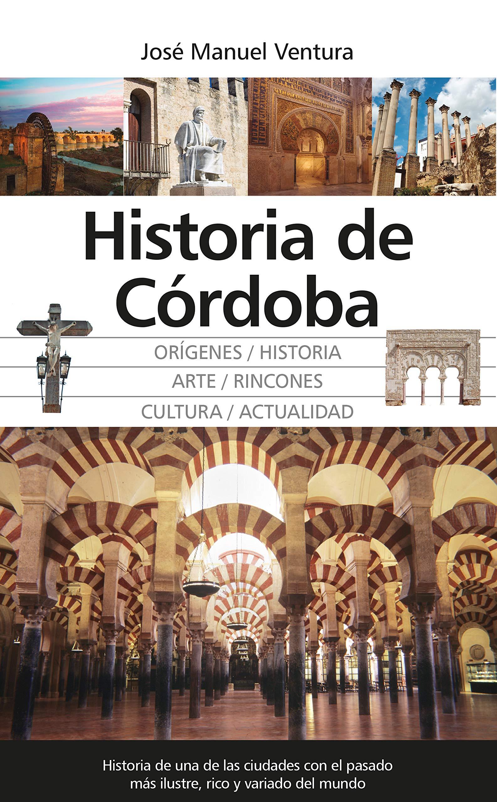 Historia de Córdoba (Andalucía): Amazon.es: Ventura Rojas, José Manuel: Libros