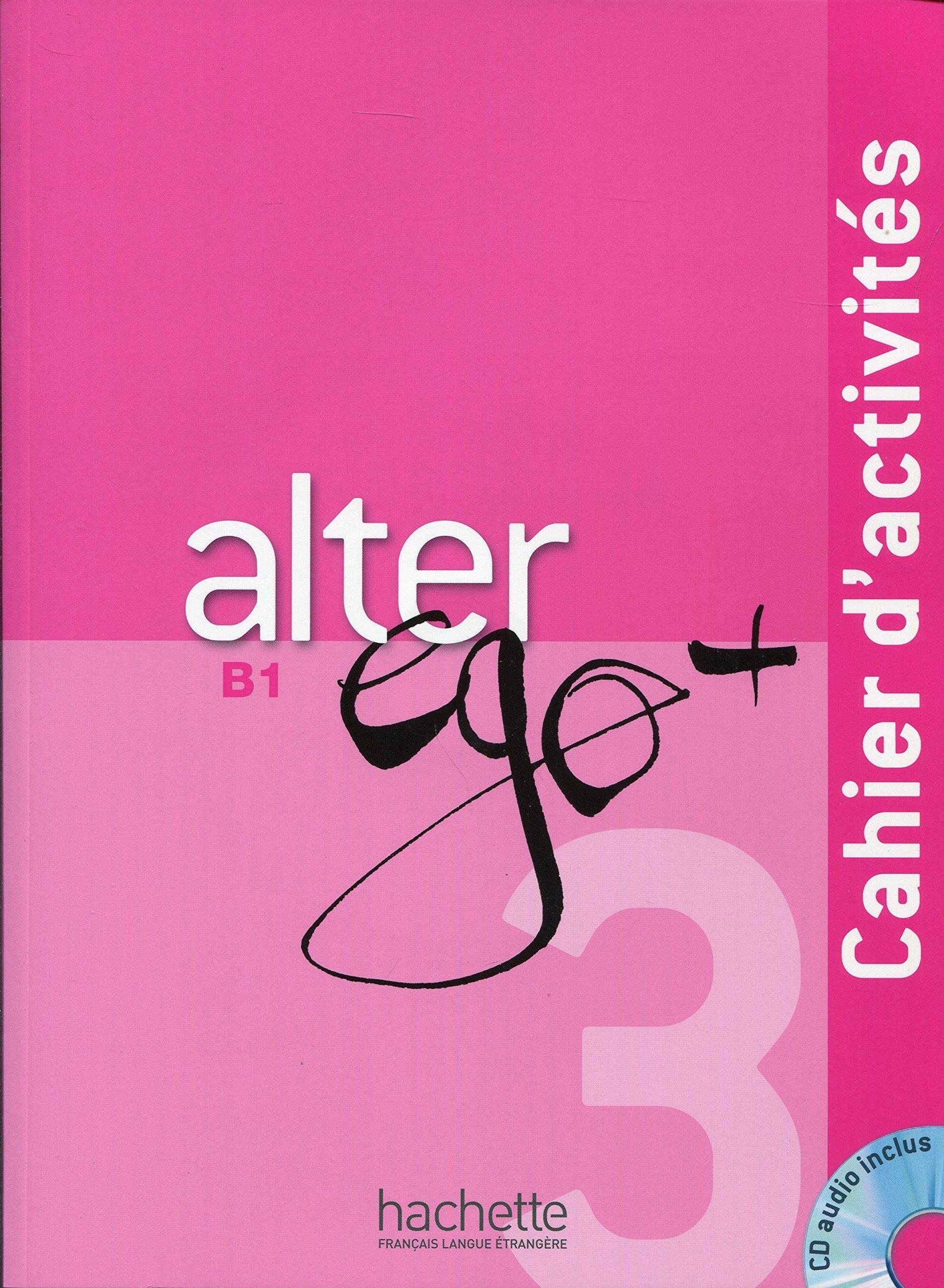 Download Alter Ego + 3 : Cahier d'activités + CD Audio (French Edition) pdf epub