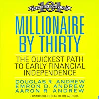 Millionaire by Thirty: The Quickest Path to Early Financial Independence