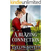 A Blazing Connection: A Clean Western Historical Romance Novel