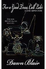 For a Good Time, Call Loki (A Loki Adventure Book 3) Kindle Edition