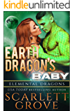 Earth Dragon's Baby (Elemental Dragons Book 4)