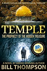 Temple: The Prophecy of the Hidden Treasure (Brian Sadler Archaeological Mysteries Book 7) Kindle Edition