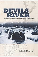 Devils River: Treacherous Twin to the Pecos, 1535-1900 Paperback