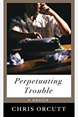 Perpetuating Trouble Kindle Edition