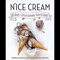 N'ice Cream: 80+ Recipes for Healthy Homemade Vegan Ice Creams: A Cookbook (English Edition)