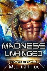 Madness Unhinged: Dragons of Zalara Book 2 Kindle Edition
