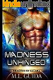 Madness Unhinged: A Scifi Alien Romance (Dragons of Zalara Book 2) (English Edition)