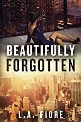 Beautifully Forgotten (Beautifully Damaged Book 2) Kindle Edition