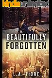Beautifully Forgotten (Beautifully Damaged Book 2)