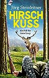 Hirschkuss: Ein Fall für Anne Loop (Anne-Loop-Reihe 4) (German Edition)