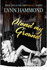 Stand My Ground (Dirty Secrets Book 2) Kindle Edition
