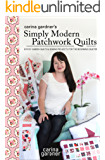 Carina Gardner's Simply Modern Patchwork Quilts: 12 Posy Garden Quilts and Sewing Projects for the Beginning Quilter (English Edition)