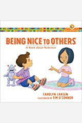 Being Nice to Others (Growing God's Kids): A Book about Rudeness Kindle Edition