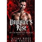 Vampire's Rise (Vampire Mafia Monsters Book 4)