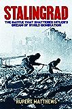 Stalingrad: The Battle that Shattered Hitler's Dream of World Domination