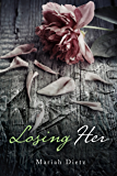 Losing Her (His Series Book 2)
