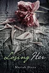Losing Her (His Series Book 2) Kindle Edition