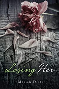 Losing Her (His Series Book 2)