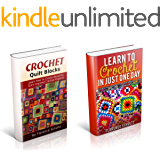 Crochet: Learn Quilt Blocks and How to Crochet in ONE Day