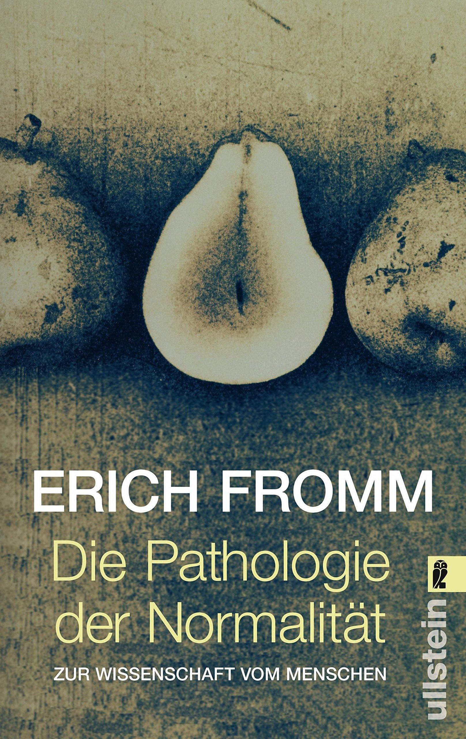 Die Pathologie der Normalität: Zur Wissenschaft vom Menschen Taschenbuch – 12. April 2005 Erich Fromm Ullstein Taschenbuch 354836778X Psychoanalyse