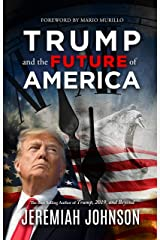 Trump and the Future of America Kindle Edition