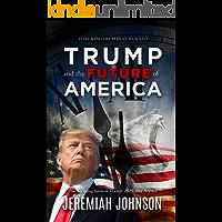 Trump and the Future of America