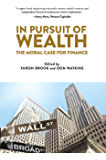 In Pursuit of Wealth: The Moral Case for Finance