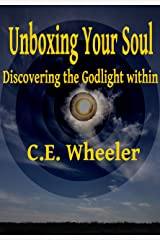 Unboxing Your Soul: Discovering the Godlight within Kindle Edition