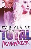 Total Trainwreck (Hollywood Hot Mess Book 2)