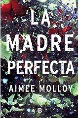 La madre perfecta (Spanish Edition) Kindle Edition