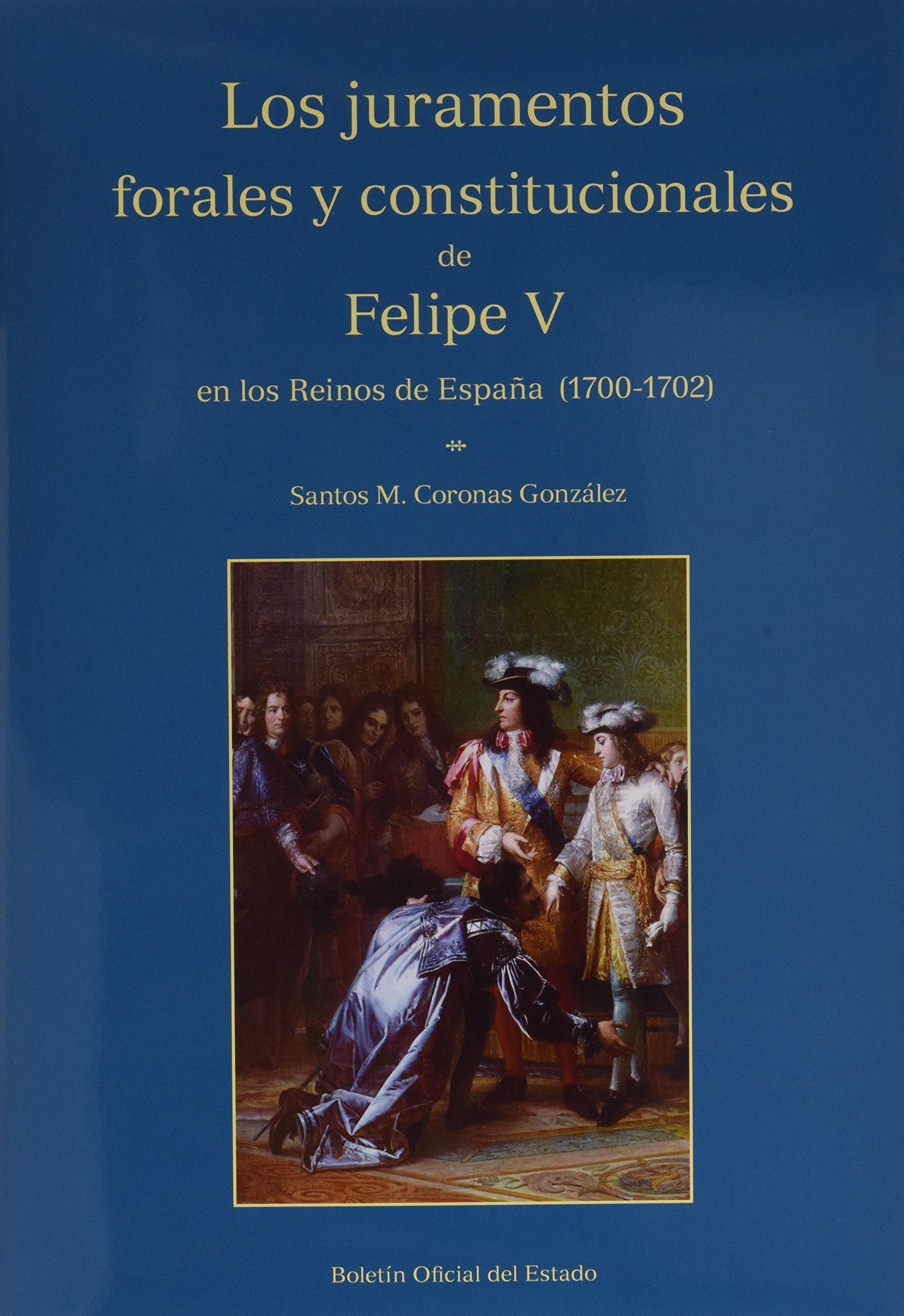 Los juramentos forales y constitucionales de Felipe V en los reinos de España 1700-1702: Amazon.es: 0000 0000 8169 4120, 0000 0000 8169 4120: Libros