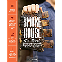 Smokehouse Handbook: Comprehensive Techniques & Specialty Recipes for Smoking Meat, Fish & Vegetables (English Edition)