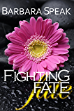 Fighting Fate (Flawlessly Broken series Book 3)