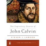 The Expository Genius of John Calvin ((A Long Line of Godly Men Profile))
