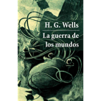 La guerra de los mundos (texto completo, con índice activo) (Clásicos - Tus Libros-Selección nº 45)