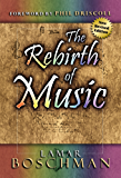 The Rebirth of Music