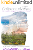 Collisions of Time: A Romance & Reincarnation Novella (3)