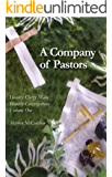 A Company of Pastors: Experiencing the Support of the Beloved Community and Overcoming the Isolation of the Pastorate (Healthy Clergy Make Healthy Congregations Book 1)